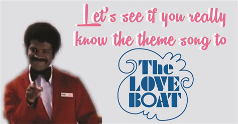 How well do you remember the theme song to 'The Love Boat?'